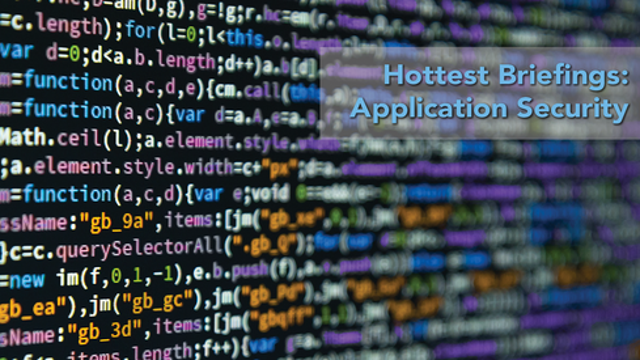 Hottest Briefings: Application Security