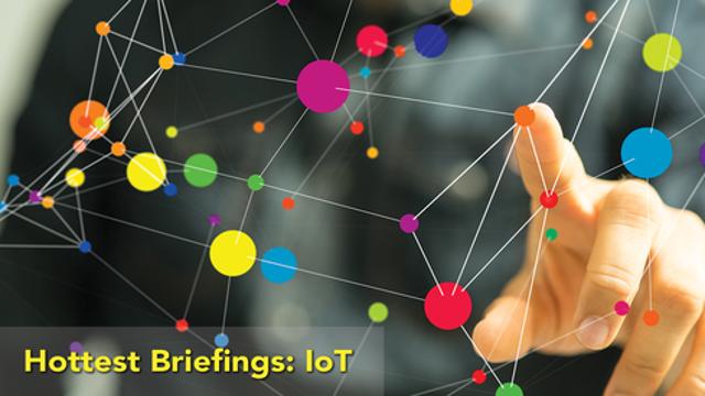 Hottest Briefings: Internet of Things