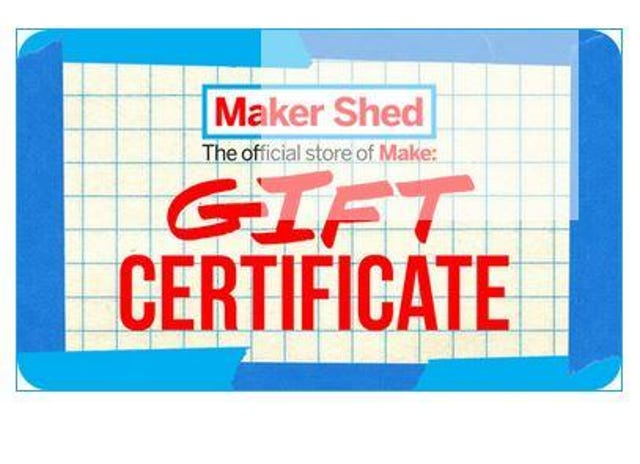 Maker Shed Gift Certificate, $10+