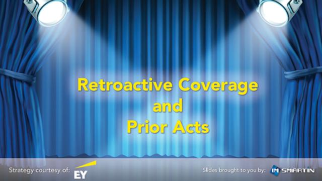 Retroactive Coverage/Prior Acts