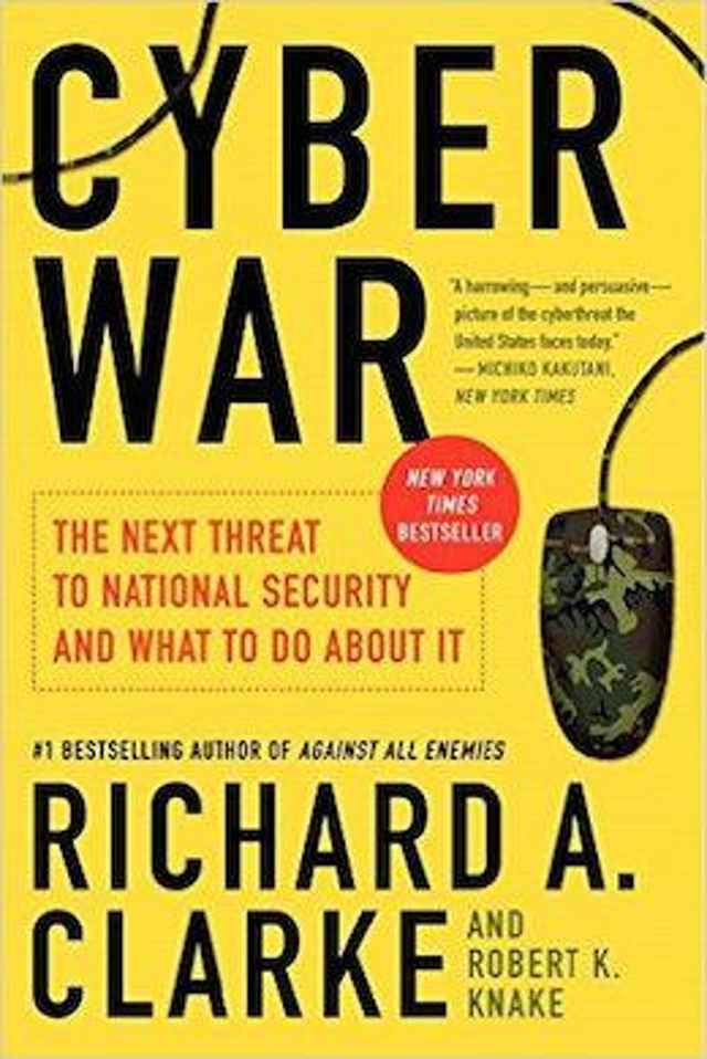Cyber War: The Next Threat to National Security and What to Do About It