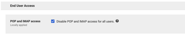 Disable POP and IMAP Access (unless you really need them)