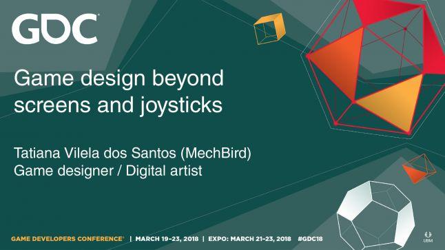 GDC Title Slide - Game Design Beyond Screens & Joysticks