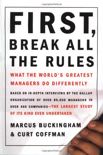 First, Break all the Rules -- Buckingham and Coffman