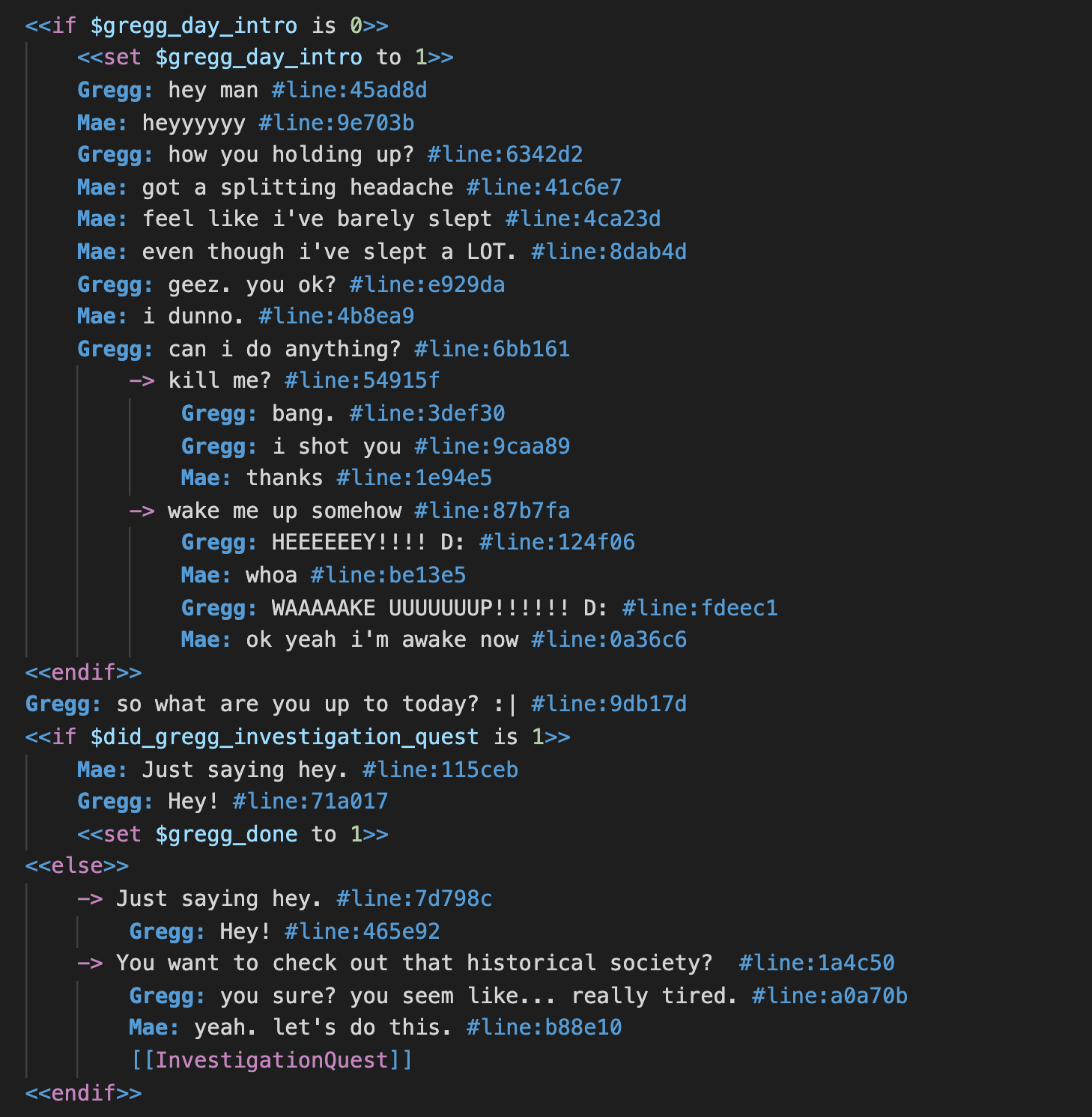 Lines of code that appear similar to a screenplay of a casual conversation between two characters